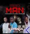 Konka – Badman Ft Rap Danger x Pogasty Bwoy x Africca Gh (Prod By Mic Burnerz)