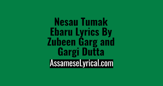 Nesau Tumak Ebaru Lyrics