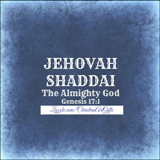 Jehovah Shaddai from Genesis 17:1 which is The Almighty God.