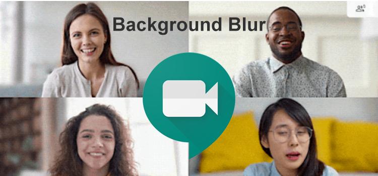 Google Meet Background Blur