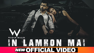 In Lamhon Mai Lyrics - Waqar Malik