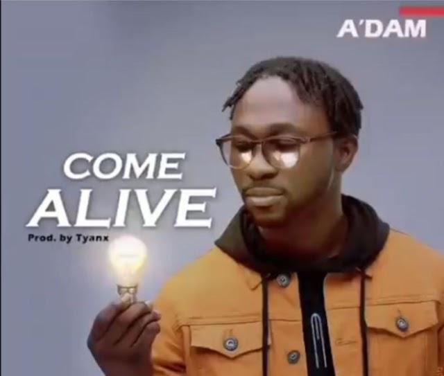[Video]  Come Alive - A'dam [@adam_songbird_]