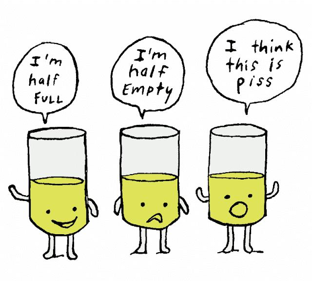I'm half full - I'm half empty I think this is piss