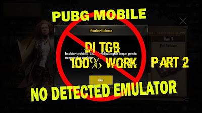Cara Bypass PUBG Mobile Emulator Detection - Tencent Gaming
