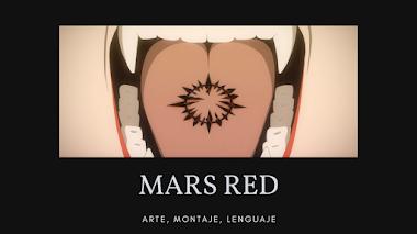 MARS RED: Arte, montaje y lenguaje... | OPINIÓN