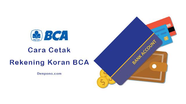 3 Cara Cetak Rekening Koran BCA dengan Mudah