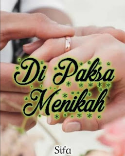Novel Di Paksa Menikah Karya Sifa Full Episode
