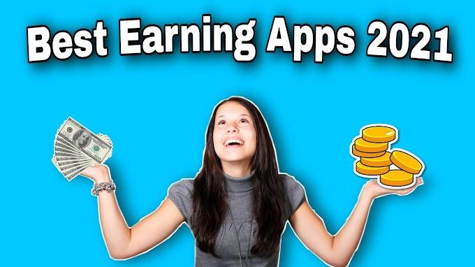 Best Earning Apps in 2021
