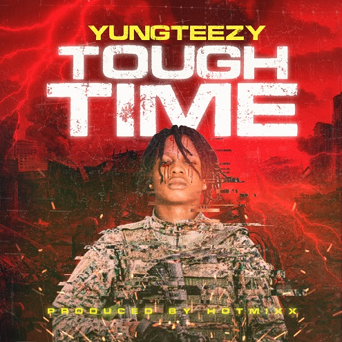Music : Yungteezy - Tough Time