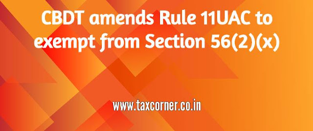 cbdt-amends-rule-11uac-to-exempt-from-section-56-2-x