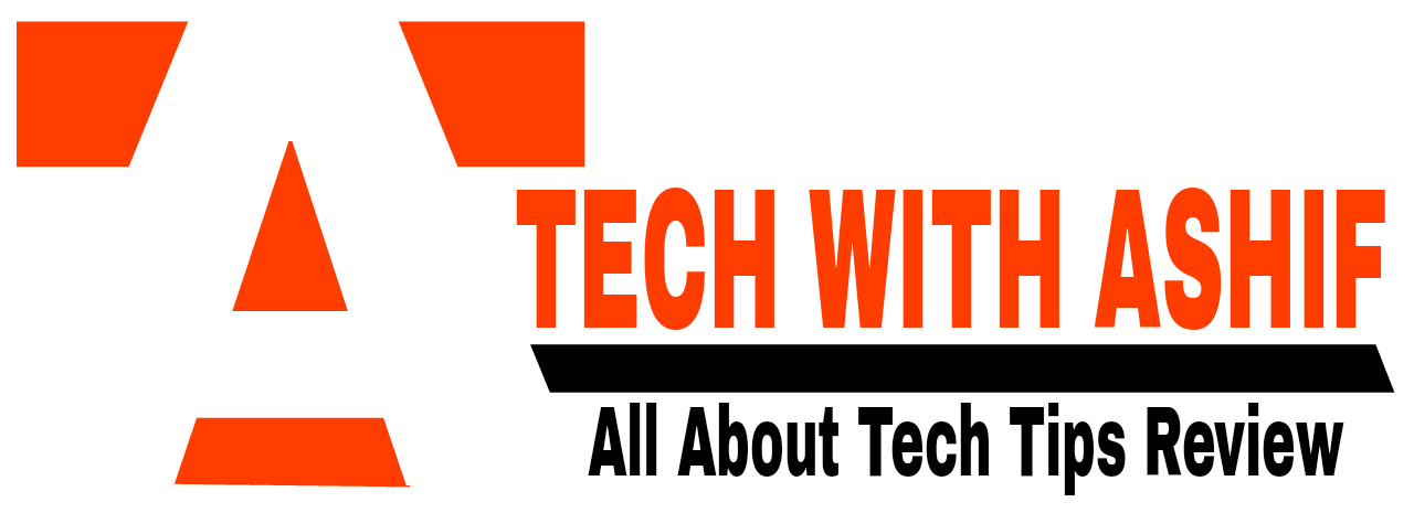TECH WITH ASHIF - All About Tech Tips Review