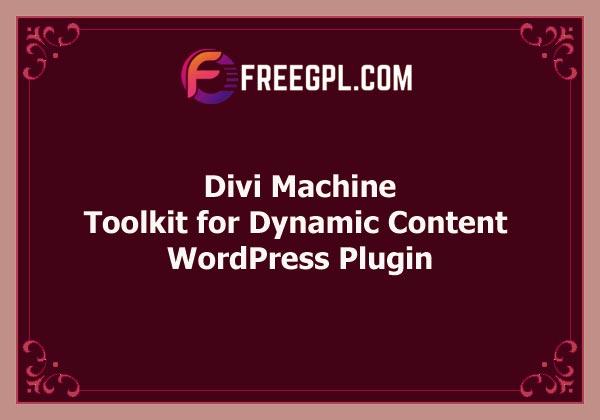 Divi Machine: Toolkit pour ajouter et créer du contenu dynamique Téléchargement gratuit