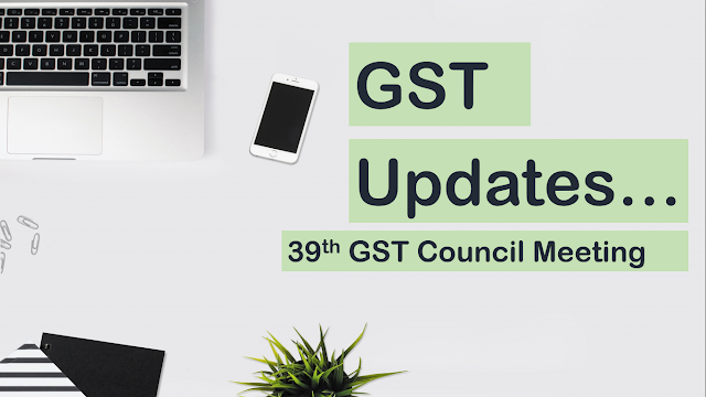 39th GST Council Meeting | GST Update