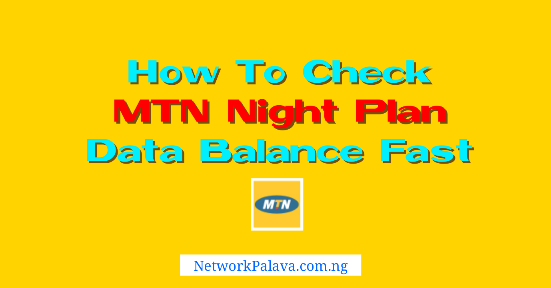 How To Check MTN Night Plan Data Balance