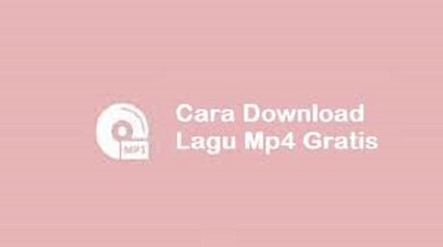 Cara Download Lagu MP4 Gratis