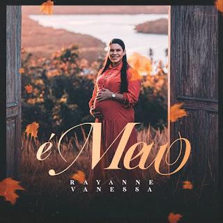 Baixar Música Gospel É Meu - Rayanne Vanessa Mp3
