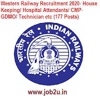 Western Railway Recruitment 2020- House Keeping/ Hospital Attendants/ CMP-GDMO/ Technician etc (177 Posts)