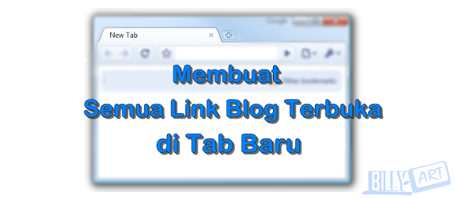 Membuat Semua Link Blog Terbuka di Tab Baru