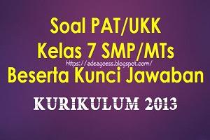 Download Soal PAT/UKK Kelas 7 SMP/MTs K-13 Beserta Kunci Jawaban
