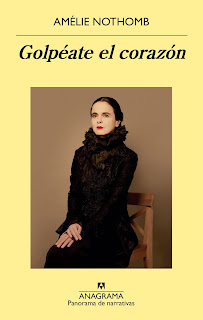 "Editorial Anagrama, Amélie Nothomb, ""Golpéate el corazón"""