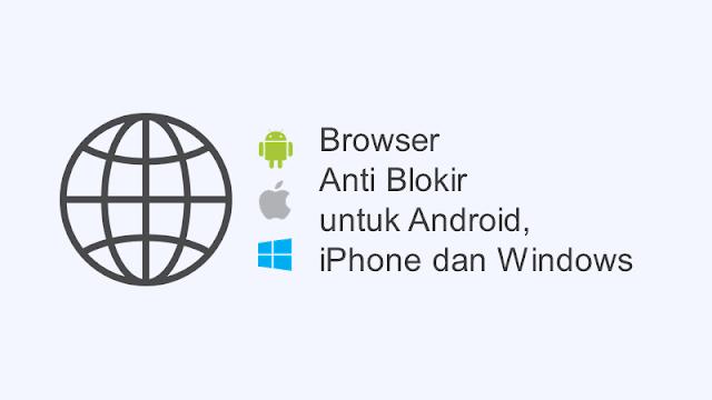 browser anti blokir