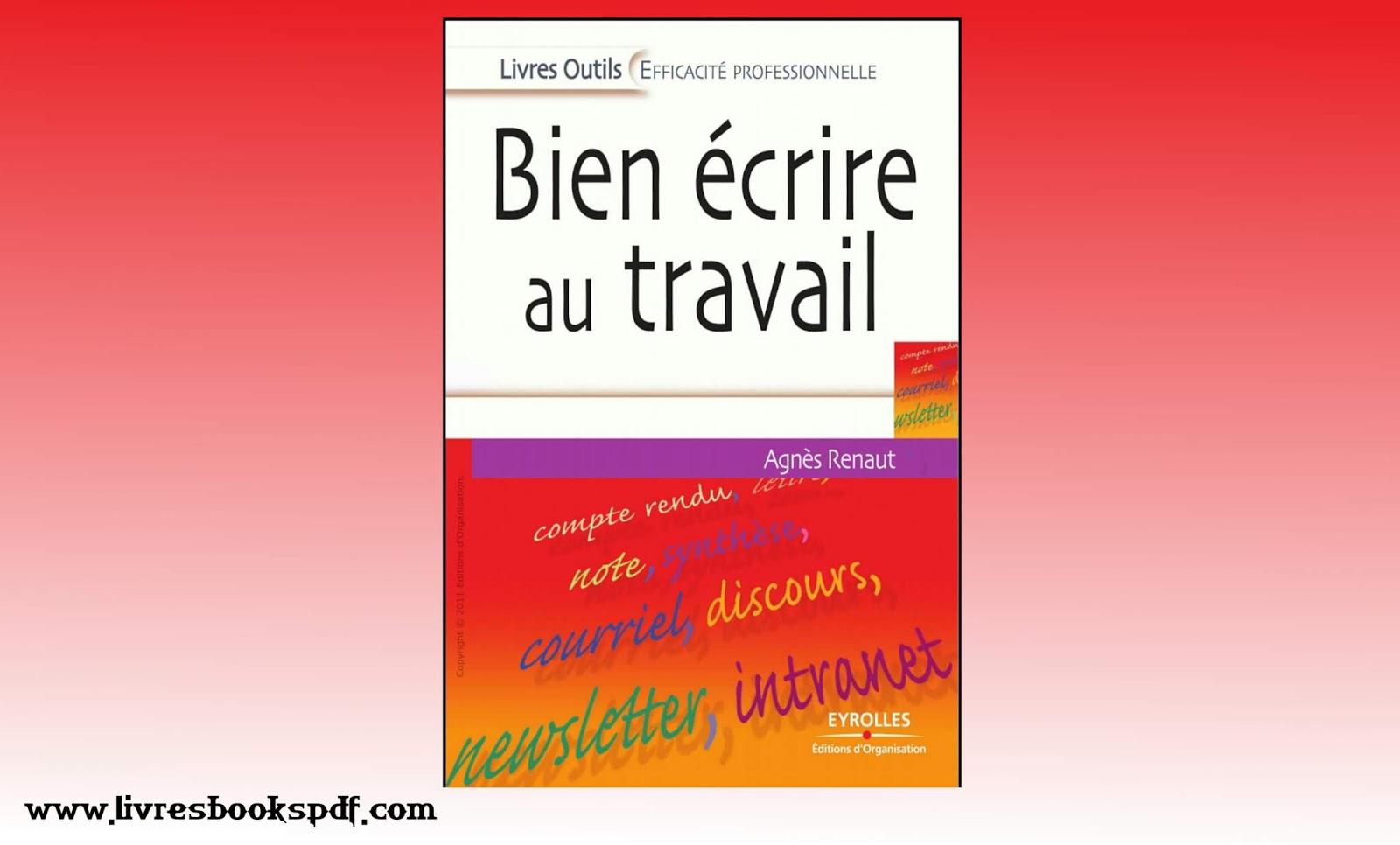 Télécharger en pdf le livre bien écrire au travail
