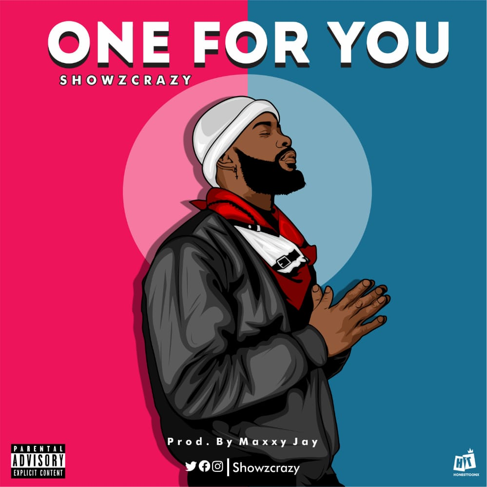 [Music] Showzcrazy - One for you (prod. Maxxy Jau) #Arewapublisize
