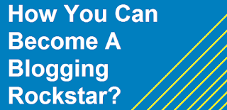 How You Can Become A Blogging Rockstar?