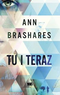 """#87 Recenzja książki """"Tu i teraz"""" Ann Brashares"""