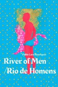 River of Men/Rio de Homens by Pablo Lara H