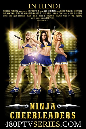 Download Ninja Cheerleaders (2008) 800MB Full Hindi Dual Audio Movie Download 720p Bluray Free Watch Online Full Movie Download Worldfree4u 9xmovies