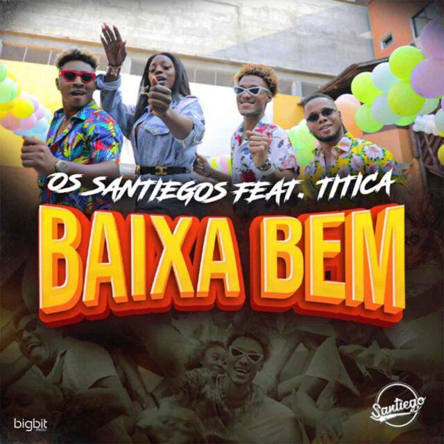 Os Santiegos - Baixa Bem (feat. Titica) (Afro House) [Download]