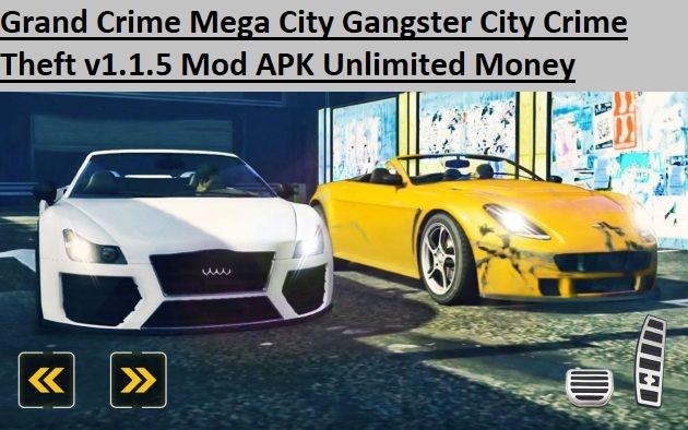Grand Crime Mega City Gangster City Crime Theft v1.1.5 Mod APK Unlimited Money