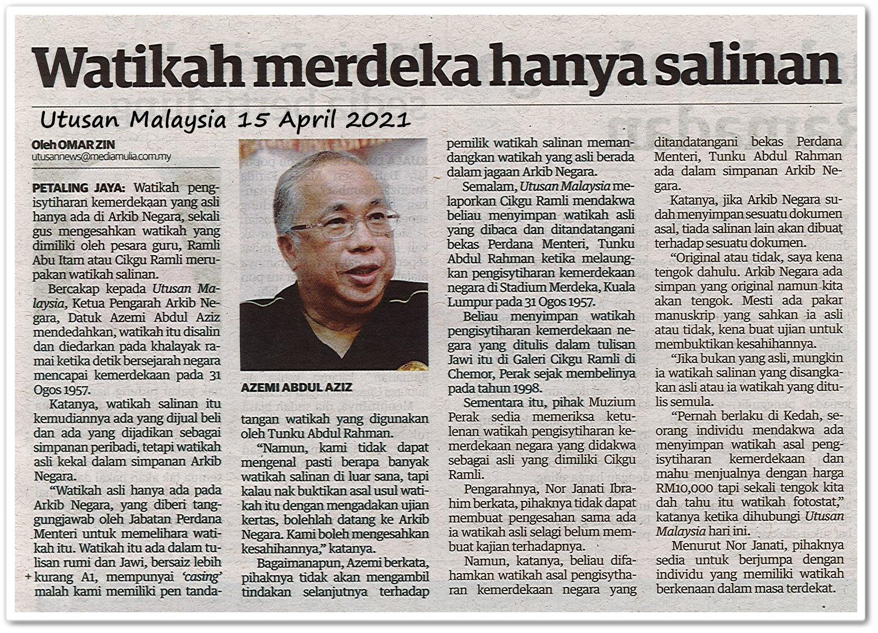 Watikah merdeka hanya salinan - Keratan akhbar Utusan Malaysia 15 April 2021