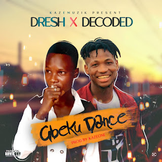 "DRESH ""GBEKU DANCE"" Ft. DECODED"