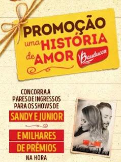 Promoção Bauducco Ganhe Pares Ingressos Sandy e Junior - Uma História de Amor