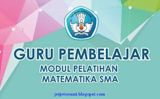 Materi Modul Matematika SMA Guru Pembelajar