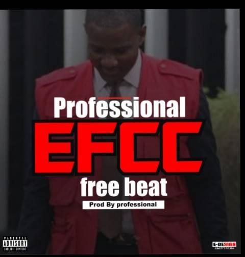 FREEBEAT: EFCC Freebeat (Prod. By Professional)