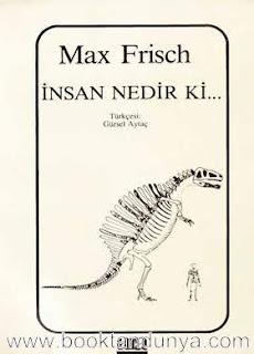 Max Frisch - İnsan Nedir ki