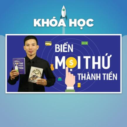 Khóa Học Biến Mọi Thứ Thành Tiền ebook PDF EPUB AWZ3 PRC MOBI