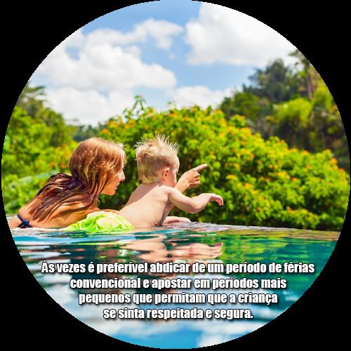 Às vezes é preferível abdicar de um período de férias convencional e apostar em períodos mais pequenos que permitam que a criança se sinta respeitada e segura.