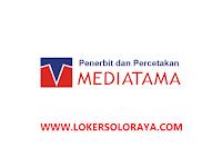 Lowongan Perusahaan Penerbitan Karanganyar Februari 2021 di CV Mediatama
