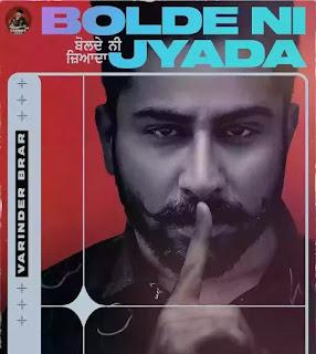 Bolde Ni Jyada Lyrics - Varinder Brar