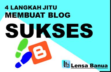 blog sukses, blogger baru, langkah membuat blog