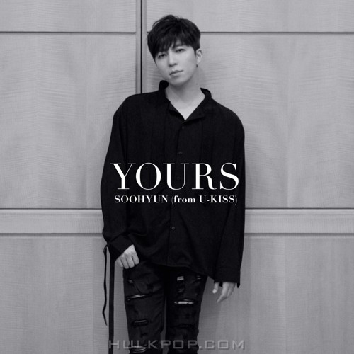 SOOHYUN (from U-KISS) – YOURS – Single