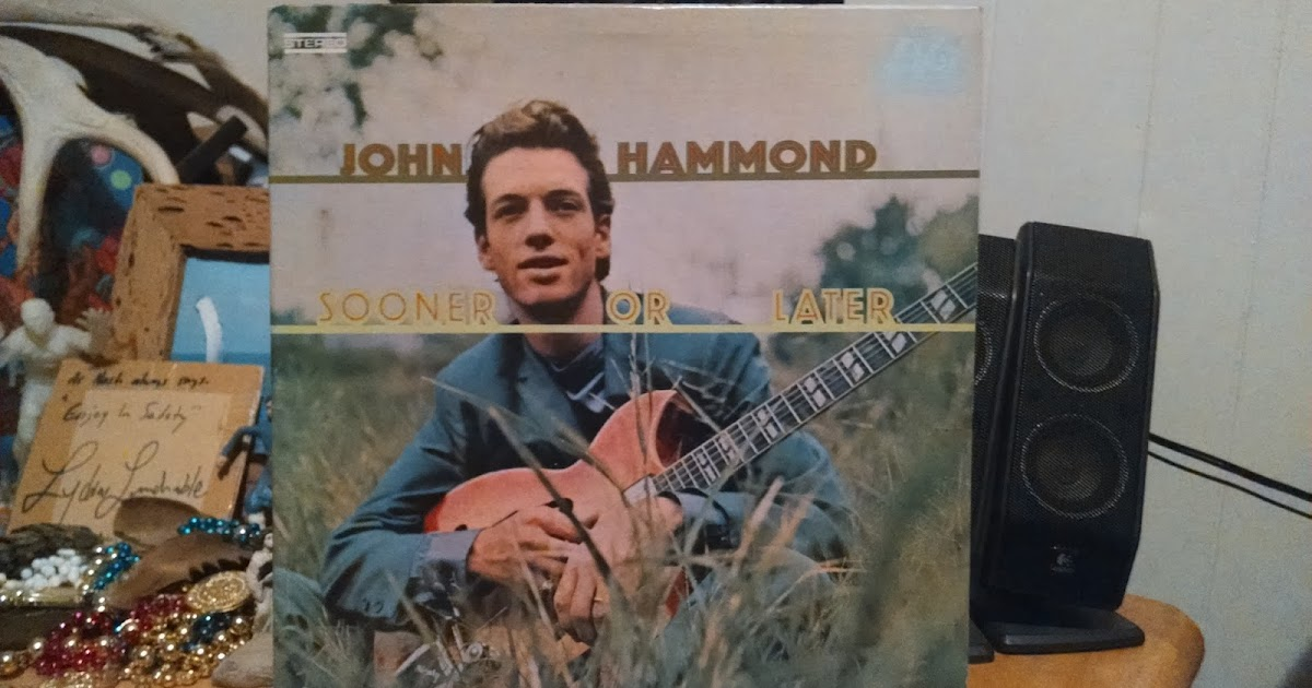 John Hammond Sooner Or Later