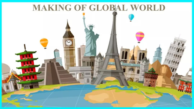 10 class Social Science History Notes in English chapter 3 THE MAKING OF A GLOBAL WORLD
