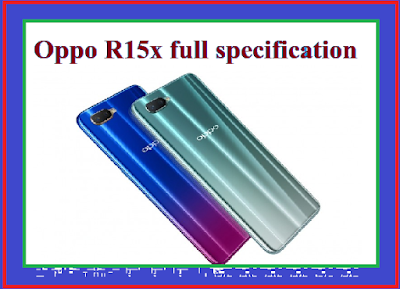 Oppo R15x full specification