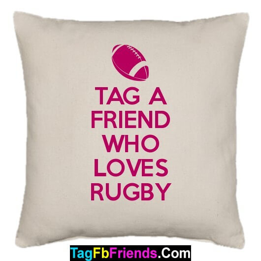 Tag such a friend who likes Rugby.