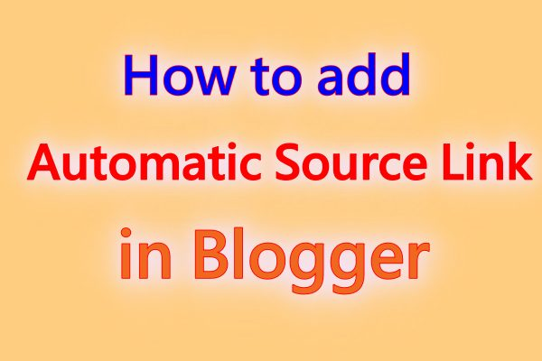How to Create Automatic Source Link in Blogger Post in Hindi